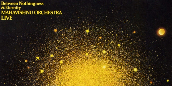 6. Mahavishnu Orchestra - Between Nothingness and Eternity